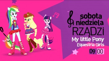 Dziś rządzi: My Little Pony: Equestria Girls